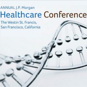 J.P. Morgan Healthcare Conference San Francisco